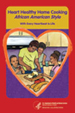 Cover image of Heart-Healthy Home                     Cooking: African American Style