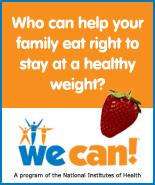 Who can help your family eat right to stay at a healthy weight? We Can!