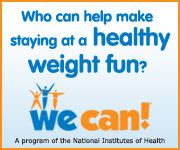Who can help make staying at a healthy weight fun? We Can!