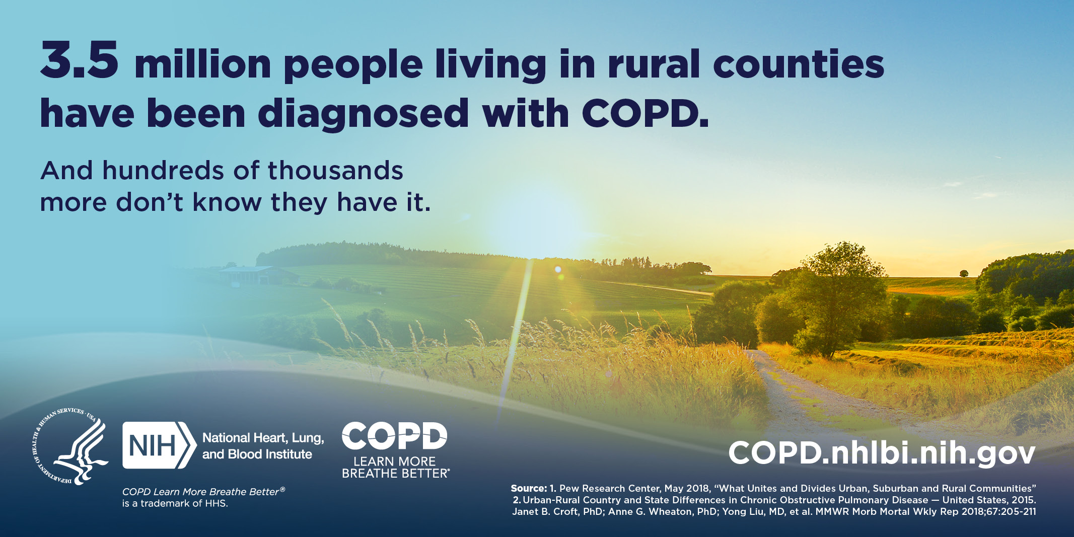 IMage with text: 3.5 million people living in rural counties have been diagnosed with COPD. And hundreds of thousands more don't know they have it. COPD.nhlbi.nih.gov.
