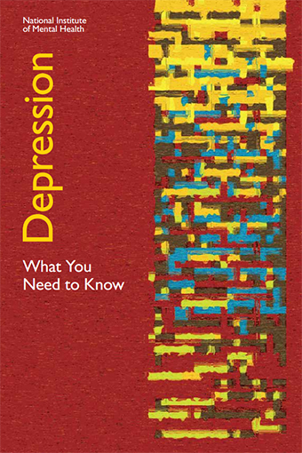 Cover of the booklet Depression: What You Need to Know