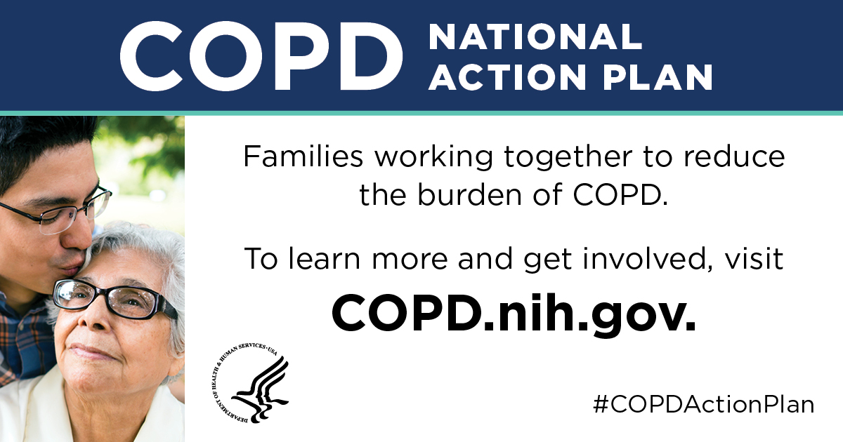 Families Working together to reduce the burden of COPD. Visit COPD.nih.gov