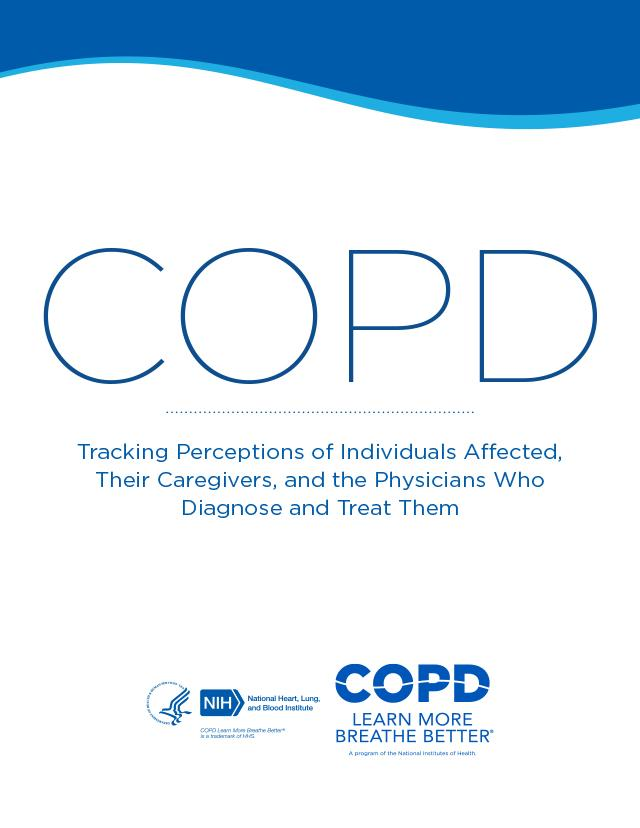 COPD: Tracking Perceptions of Individuals Affected, Their Caregivers, and the Physicians Who Diagnose and Treat Them (2016)